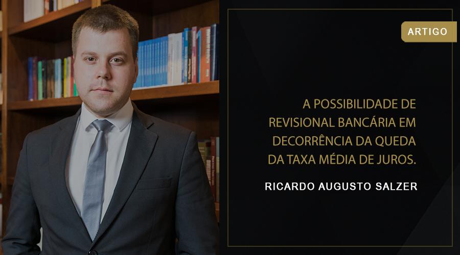 A possibilidade de revisional bancária em decorrência da queda da taxa média de juros.